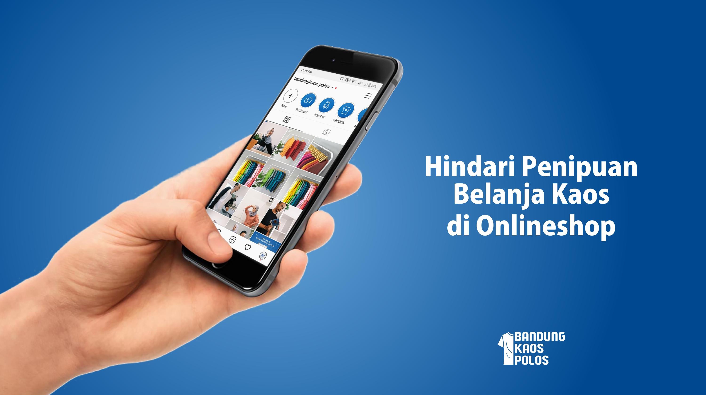 Jual Beli Kaos Online Dan Cara Menghindari Penipuan Transaksi Online