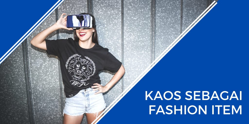 kaos sebagai fashion item