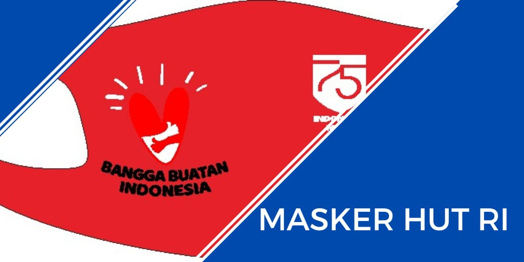Masker HUT RI buat Peringatan Kemerdekaan dan Kebutuhan ...